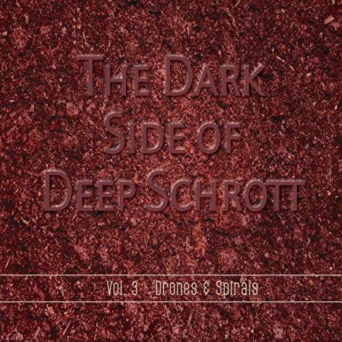 Deep Schrott - The Dark Side of Deep Schrott Vol.3: Drones & Spirals - Preis vom 20.10.2020 04:55:35 h