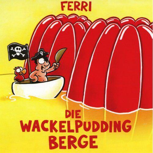 Ferri - Die Wackelpudding Berge - Preis vom 03.12.2020 05:57:36 h