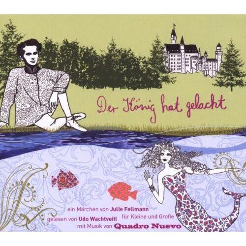 Quadro Nuevo - Der König Hat Gelacht: Ein Musikalisches Märchen - Preis vom 23.02.2021 06:05:19 h