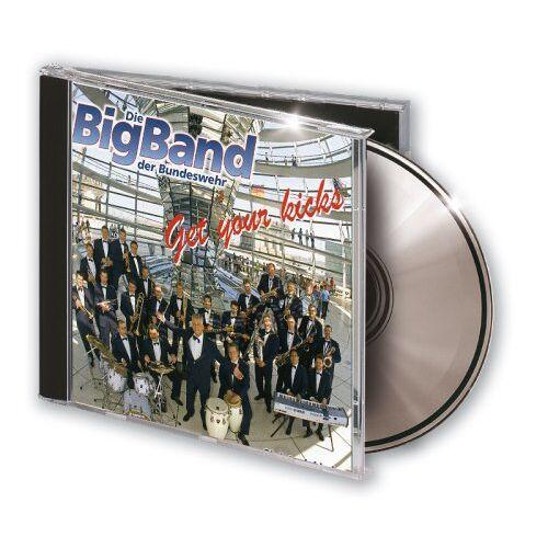 """Die Big Band der Bundeswehr - Die Big Band der Bundeswehr """"Get your kicks"""" - Preis vom 08.05.2021 04:52:27 h"""