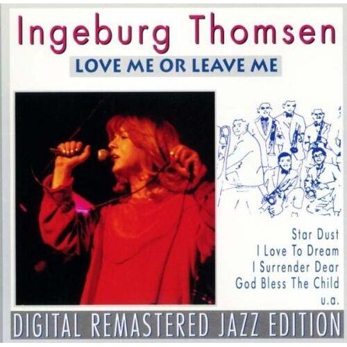 Ingeburg Thomsen - Love Me Or Leave Me - Preis vom 19.01.2020 06:04:52 h