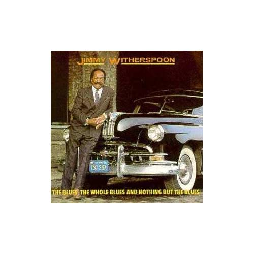 Jimmy Witherspoon - The Blues, The Whole Blues & N - Preis vom 19.01.2021 06:03:31 h