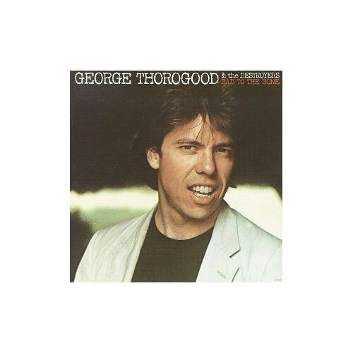 George Thorogood - Bad to the Bone - Preis vom 24.01.2021 06:07:55 h