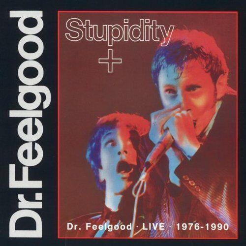 Dr.Feelgood - Stupidity + - Preis vom 24.02.2021 06:00:20 h