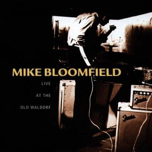 Mike Bloomfield - At the Old Waldorf - Preis vom 28.02.2021 06:03:40 h