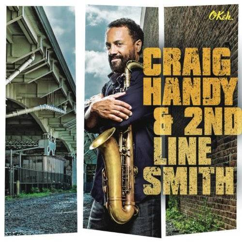 Craig Handy - Craig Handy & 2nd Line Smith - Preis vom 19.10.2020 04:51:53 h