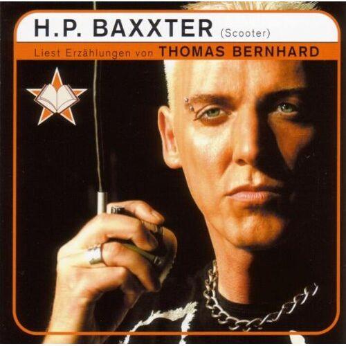H. P. Baxxter - H.P. Baxxter (Scooter) liest Erzählungen von Thomas Bernhard - Preis vom 05.09.2020 04:49:05 h