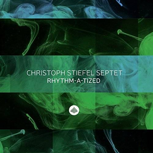 Christoph Stiefel Septet - Rhythm-a-tized - Preis vom 05.10.2020 04:48:24 h