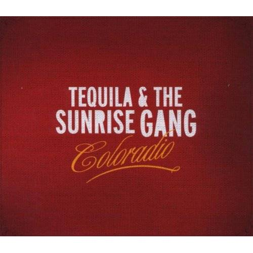 Tequila & the Sunrise Gang - Coloradio - Preis vom 20.10.2020 04:55:35 h