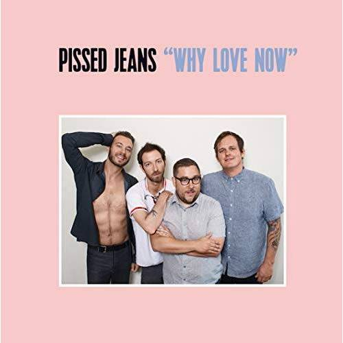 Pissed Jeans - Why Love Now [Vinyl LP] - Preis vom 06.09.2020 04:54:28 h