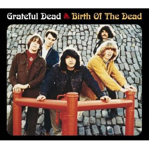 Grateful Dead - Birth of the Dead - Preis vom 18.01.2020 06:00:44 h