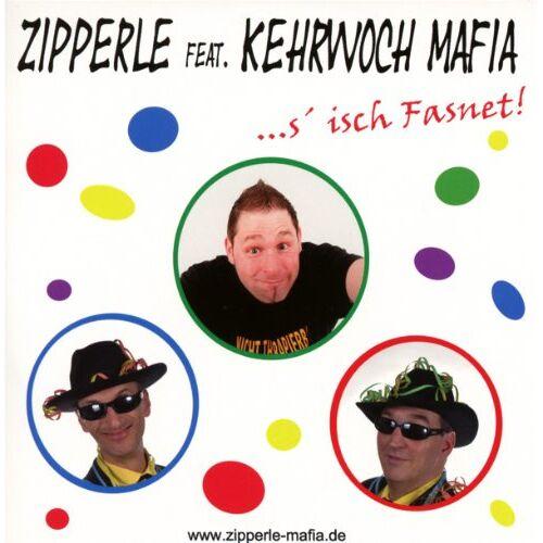 Zipperle Feat. Kehrwoch Mafia - S'Isch Fasnet! - Preis vom 04.09.2020 04:54:27 h