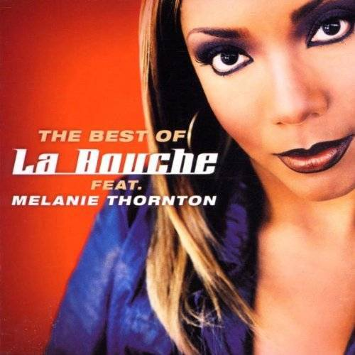 La Bouche feat. Melanie Thornton - The Best Of La Bouche Feat. Melanie Thornton - Preis vom 27.02.2021 06:04:24 h
