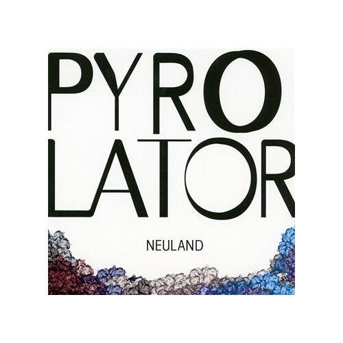 Pyrolator - Neuland - Preis vom 06.03.2021 05:55:44 h