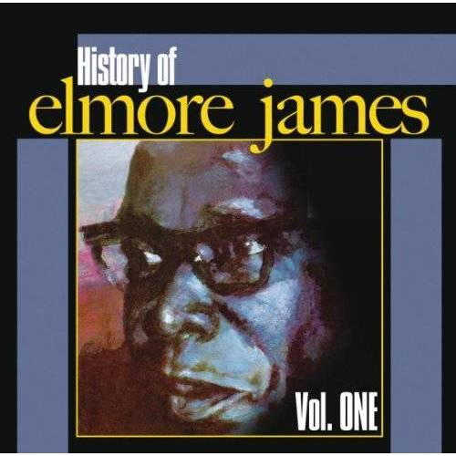 Elmore James - History of Elmore James, Vol. 1 - Preis vom 20.10.2020 04:55:35 h