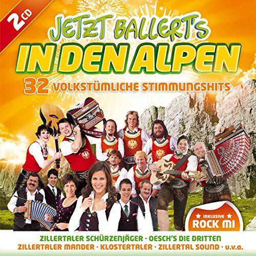 Various - Jetzt ballerts in den Alpen; Rock mi; Oeschs die Dritten; Klostertaler; Zillertaler Mander; Zillertaler Schürzenjäger; Feldberger; Z 3; Die drei Zillertaler; Freddy Pfister Band; Isartaler Hexen; Zillertaler Haderlumpen; Aufgeiger; Gamsbart Trio