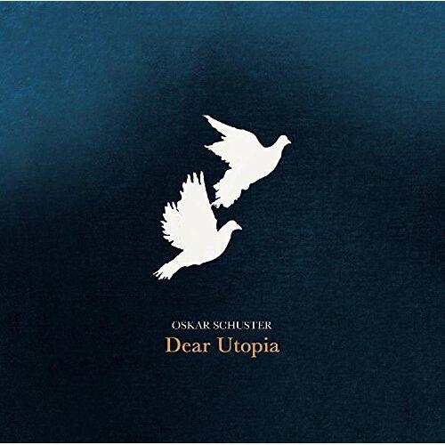 Oskar Schuster - Dear Utopia - Preis vom 28.02.2021 06:03:40 h