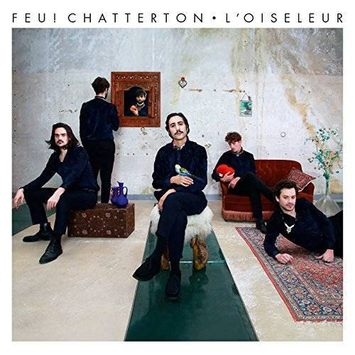 Feu! Chatterton - Feu!Chatterton - L'oiseleur Moins Cher - Preis vom 26.02.2021 06:01:53 h