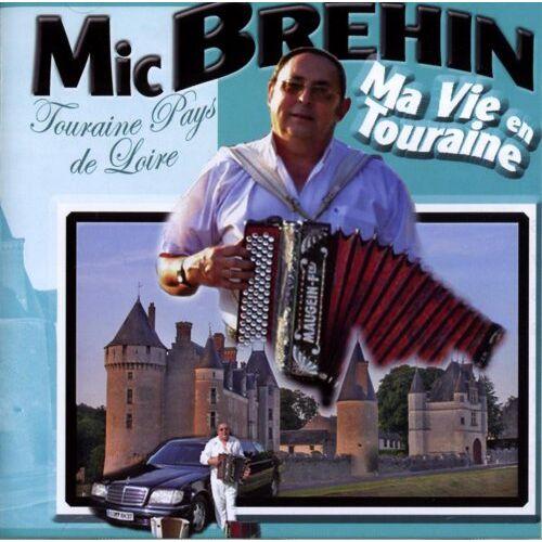 Mic Brehin - Ma Vie En Touraine - Preis vom 13.05.2021 04:51:36 h