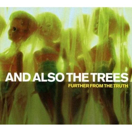 And Also the Trees - Further from the Truth - Preis vom 19.10.2020 04:51:53 h
