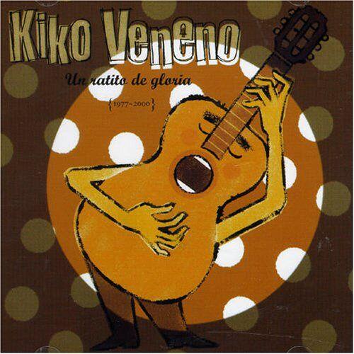 Kiko Veneno - Un Ratito de Gloria [1977-2000 - Preis vom 16.04.2021 04:54:32 h