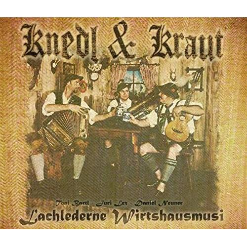 Knedl & Kraut - Lachlederne Wirtshausmusi - Preis vom 15.04.2021 04:51:42 h