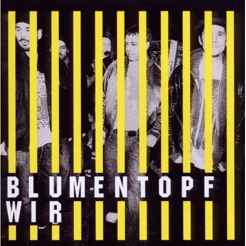Blumentopf - Wir - Preis vom 26.01.2020 05:58:29 h