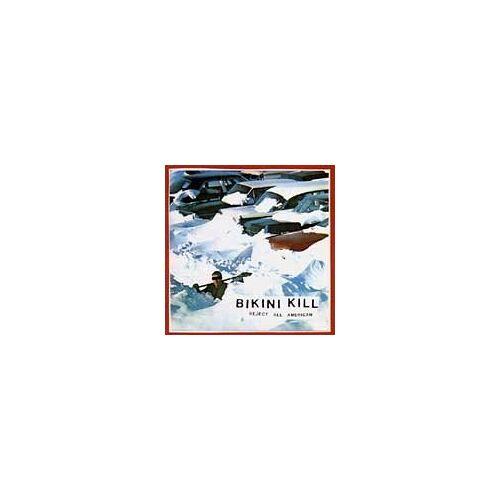 Bikini Kill - Reject All-American - Preis vom 20.10.2020 04:55:35 h