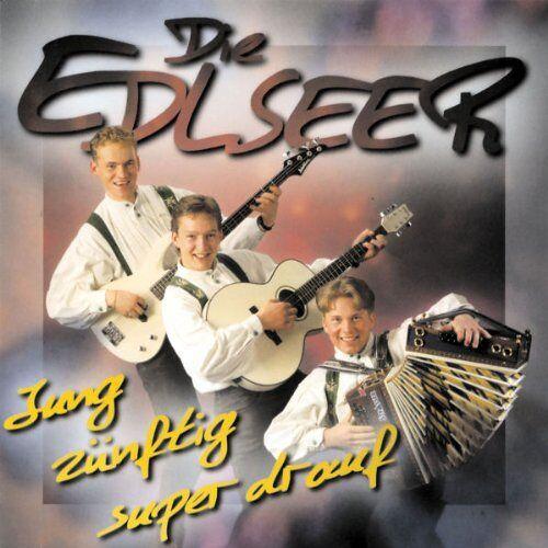 die Edlseer - Jung-Zünftig-Super Drauf - Preis vom 07.07.2020 05:03:36 h