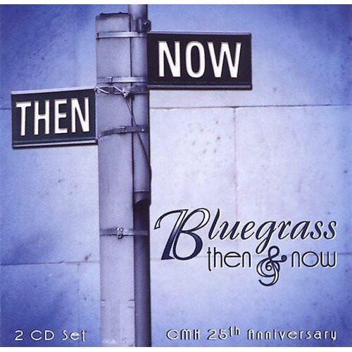 Va-Bluegrass Then - Bluegrass Then & Now-Cmh 25th - Preis vom 15.05.2021 04:43:31 h