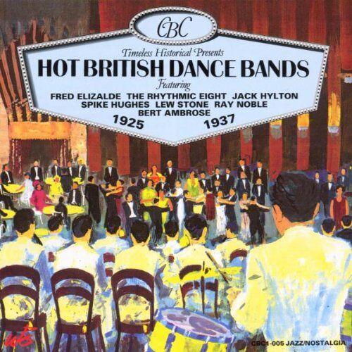 Hot British Dance Bands - Hot British Dance Bands: 1925-1937 - Preis vom 25.09.2020 04:48:35 h
