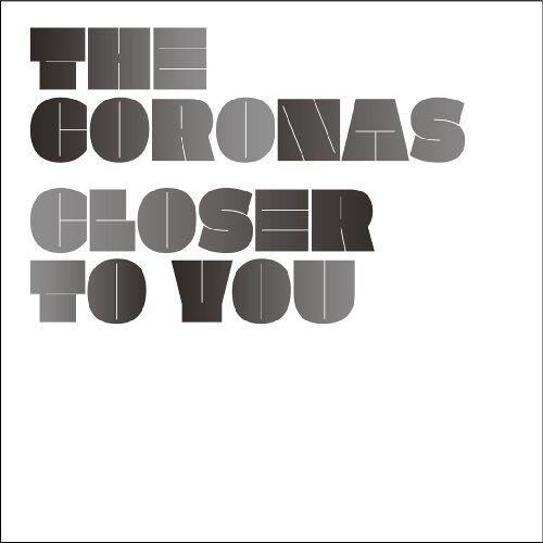 The Coronas - Closer To You - Preis vom 05.09.2020 04:49:05 h