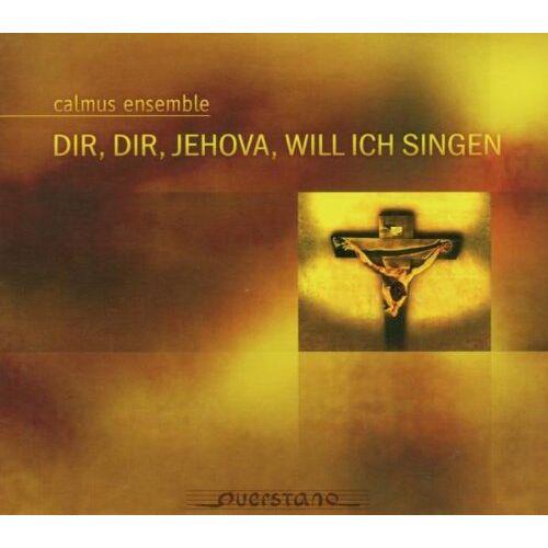 Calmus Ensemble - Dir Jehova,Will Ich Singen - Preis vom 11.04.2021 04:47:53 h
