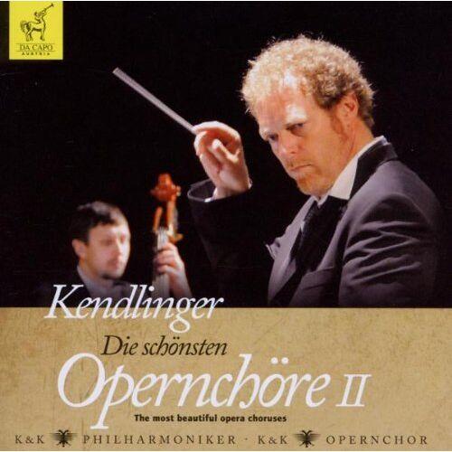 Matthias Georg Kendlinger - Kendlinger - Die schönsten Opernchöre II - Preis vom 18.04.2021 04:52:10 h