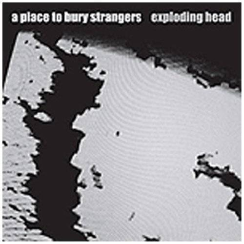 A Place to Bury Strangers - Exploding Head - Preis vom 20.02.2020 05:58:33 h