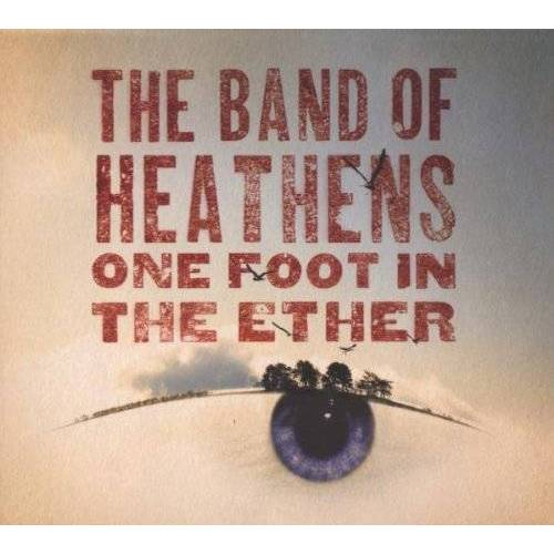 Band of Heathens - One Foot in the Ether - Preis vom 10.04.2021 04:53:14 h
