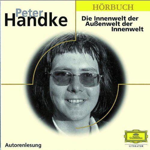 Peter Handke - Die Innenwelt der Aussenwelt der Innenwelt - Preis vom 29.05.2020 05:02:42 h