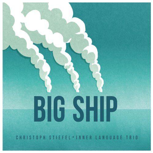 Christoph Stiefel Inner Language Trio - Big Ship - Preis vom 14.04.2021 04:53:30 h