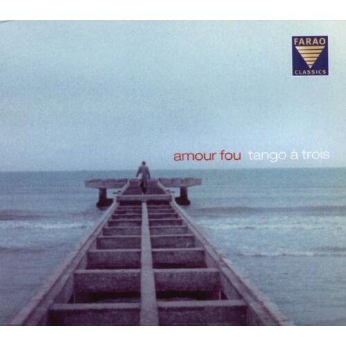 Tango a Trois - Amour Fou - Preis vom 12.08.2019 05:56:53 h