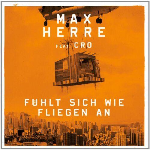 Herre, Max Feat. Cro - Fühlt Sich Wie Fliegen An (2-Track) - Preis vom 14.04.2021 04:53:30 h