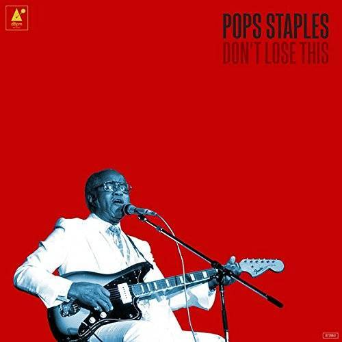 Pops Staples - Don't Lose This - Preis vom 06.05.2021 04:54:26 h