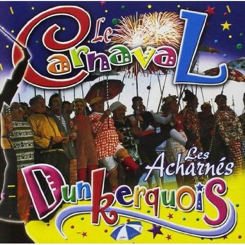 Les Acharnés - Le Carnaval Dunquerkois - Preis vom 27.02.2021 06:04:24 h