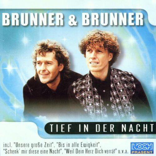 Brunner & Brunner - Tief in Der Nacht - Preis vom 18.09.2019 05:33:40 h