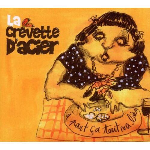 La Crevette d'Acier - A Part Ca Tout Va Bien - Preis vom 19.10.2020 04:51:53 h