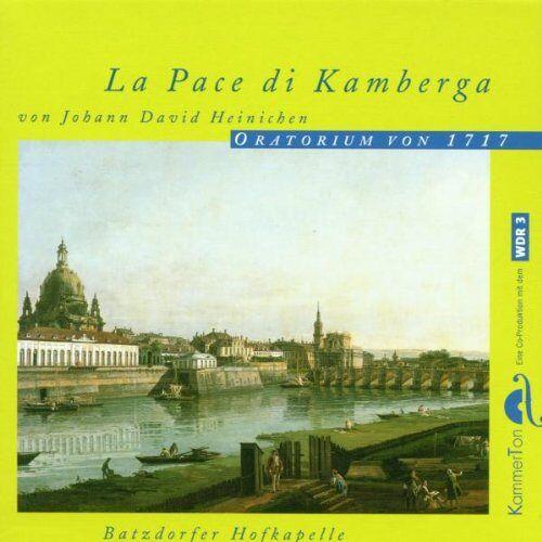 Batzdorfer Hofkapelle - La Pace di Kamberga-Oratorium - Preis vom 28.02.2021 06:03:40 h