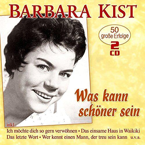Barbara Kist - Was Kann Schöner Sein-50 Große Erfolge - Preis vom 20.10.2020 04:55:35 h