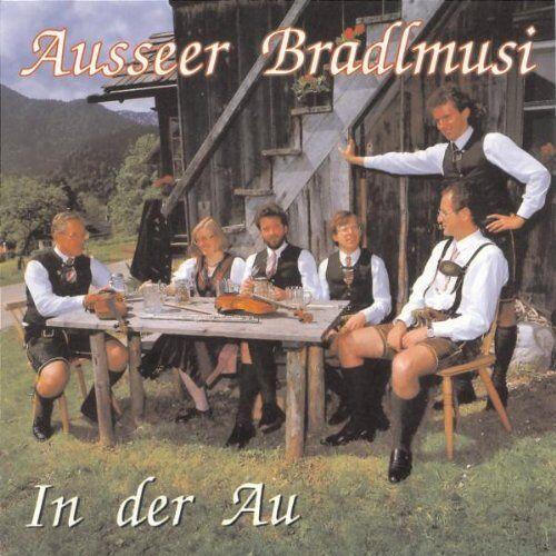 Ausseer Bradlmusi - In der au - Preis vom 21.04.2021 04:48:01 h