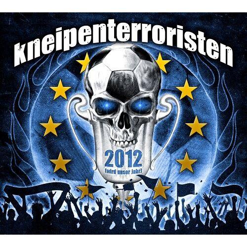 Kneipenterroristen - 2012 ( wird unser Jahr ) - Preis vom 21.04.2021 04:48:01 h