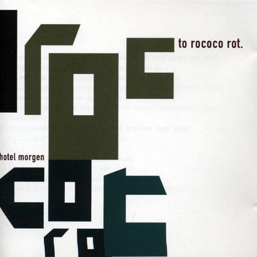 To Rococo Rot - Hotel Morgen - Preis vom 11.05.2021 04:49:30 h