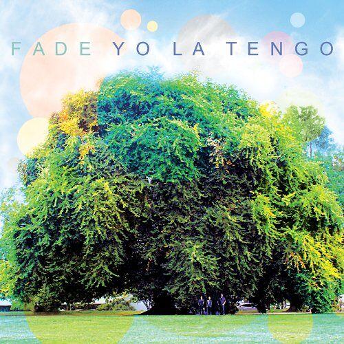Yo la Tengo - Fade - Preis vom 20.10.2020 04:55:35 h